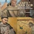 Galleria dell'Accademia exhibition – 'L'Arte di Francesco'
